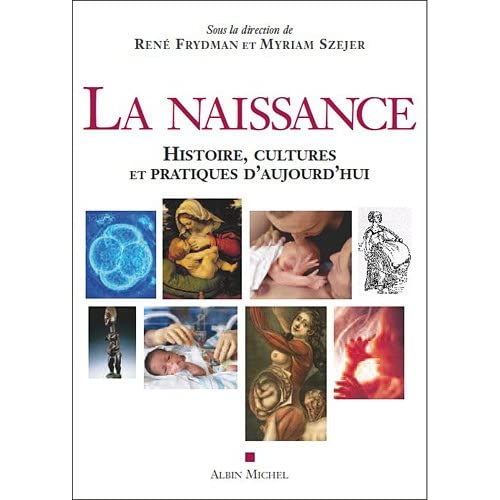 La Naissance: Histoire, cultures et pratiques d'aujourd'hui