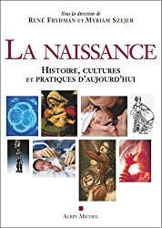 La Naissance : Histoire, cultures et pratiques d'aujourd'hui