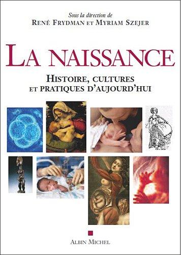 LA NAISSANCE: Histoire,cultures et pratiques d'aujourd'hui