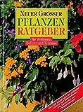 Neuer grosser Pflanzenratgeber für Wohnung, Balkon und Terrasse: Über 600 Abbildungen der schönsten Zimmer- und Balkonpflanzen. Mit Gärtnertips und Pflegeanleitungen (Compact-Gartenratgeber)