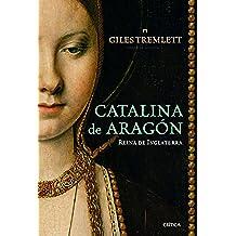 Catalina de Aragón: Reina de Inglaterra (Tiempo de Historia)
