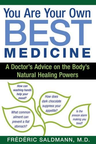 You Are Your Own Best Medicine: A Doctor's Advice on the Body's Natural Healing Powers