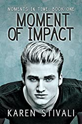 Moment of Impact (Moments in Time Book 1)
