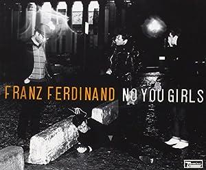 Freedb 1502DC03 - No You Girls - Album Version  Musiche e video  di  Franz Ferdinand