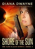 SHORE OF THE SUN (The Sun Killer Book 3)