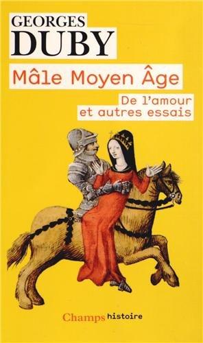 Mle Moyen Age : De l'amour et autres essais