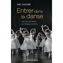 Entrer dans la danse. L'envers du Ballet de l'Opéra de Paris