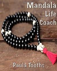 Mandala Life Coach: B&W Special Edition by Paula Tooths (2013-09-30)