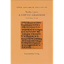 A Coptic Grammar: With Chrestomathy and Glossary. Sahidic Dialect (Porta Linguarum Orientalium / Neue Serie)
