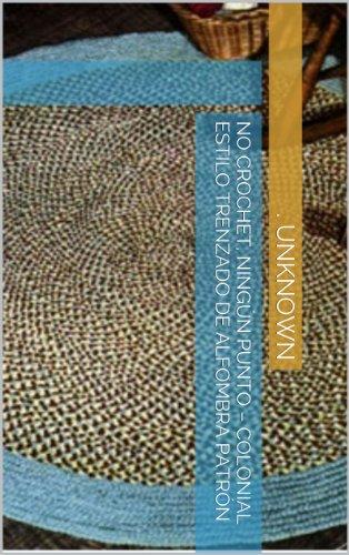 No Crochet, ningún punto – Colonial estilo trenzado de alfombra patrón por Unknown
