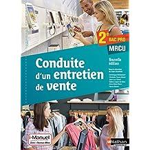 Conduite d'un entretien de vente 2e Bac Pro Commerce - Vente - ARCU