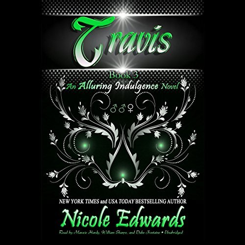 Travis (Alluring Indulgence series, Book 3) by Nicole Edwards (October 06,2014)