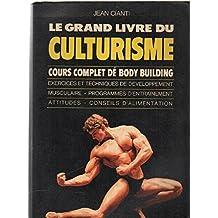 LE GRAND LIVRE DU CULTURISME