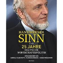 Hans-Werner Sinn und 25 Jahre deutsche Wirtschaftspolitik