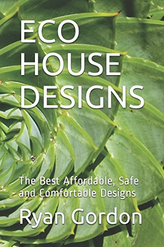 ECO HOUSE DESIGNS: The Best Affordable, Safe and Comfortable Designs