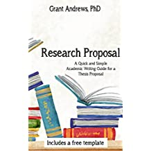 Research Proposal: Academic Writing Guide for Graduate Students (Essay and Thesis Writing Book 3) (English Edition)