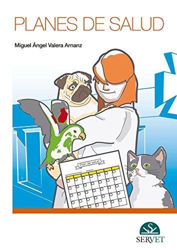 Planes de salud - Libros de veterinaria - Editorial Servet por Miguel Ángel Valera Arnanz