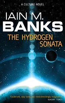 The Hydrogen Sonata: A Culture Novel (Culture series) von [Banks, Iain M.]
