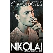 Nikolai: Taking Back What's Mine (Russian Mob Chronicles Book 2)