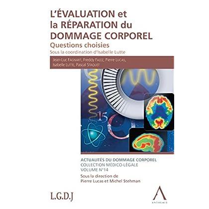 L'évaluation et la réparation du dommage corporel: Questions choisies (Droit belge) (Actualités du dommage corporel t. 14)