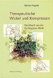 Therapeutische Wickel und Kompressen: Handbuch aus der Ita Wegman Klinik