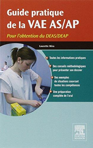 Guide pratique de la VAE AS/AP: Pour l'obtenti...