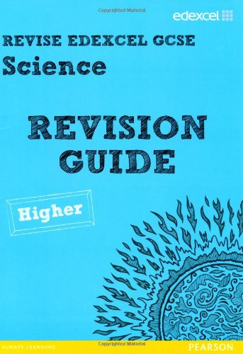 Revise Edexcel: Edexcel GCSE Science Revision Guide - Higher (REVISE Edexcel GCSE Science 11)