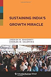 Sustaining India's Growth Miracle (Columbia Business School Publishing)