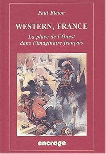 Western, France : La Place de l'Ouest dans l'imaginaire français