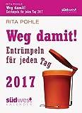Weg damit! 2017 Textabreißkalender: Entrümpeln für jeden Tag