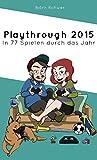 Playthrough 2015: In 77 Spielen durch das Jahr