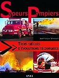 Sapeurs-pompiers, trois siècles d'évolutions techniques