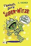 Tierisch gute Super-Witze - G. Kicher
