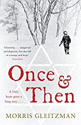 Once & Then by Morris Gleitzman (2009-08-06)