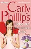 'Liebe auf den ersten Kuss: Marsden 2 - Roman (Marsden-Serie)' von Carly Phillips