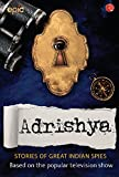 #6: Adrishya: Stories of Great Indian Spies