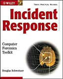 Incident Response: Computer Forensics Toolkit by Douglas Schweitzer (28-Apr-2003) Paperback