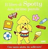 Il libro di Spotty delle prime parole. Ediz. illustrata