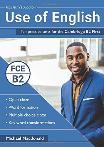 Use of English: Ten practice tests for the Cambridge B2 First