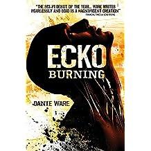 By Danie Ware Ecko Burning (Ecko 2) [Paperback]