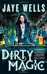 Dirty Magic: Prospero's War: Book One by Jaye Wells (2014-01-21)