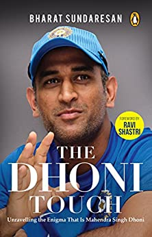 The Dhoni Touch: Unravelling the Enigma that is Mahendra Singh Dhoni by [Sundaresan, Bharat]