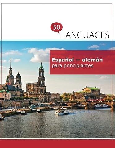 Español - alemán para principiantes: Un libro en dos idiomas