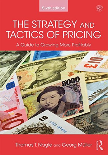 The Strategy and Tactics of Pricing: A Guide to Growing More Profitably por Thomas T. Nagle