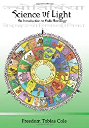 Science of Light: An Introduction to Vedic Astrology: Volume 1