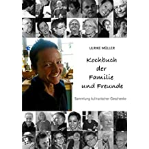 Kochbuch der Familie und Freunde: Sammlung kulinarischer Geschenke
