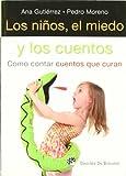 Niños El Miedo Y Los Cuentos, Los Gutierrez, Ana/ Moreno, Pedro Desclee De Brouwer S.A., Editorial