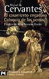 El casamiento engañoso / El coloquio de los perros: Novelas ejemplares (El Libro De Bolsillo - Bibliotecas De Autor - Biblioteca Cervantes)