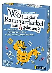 Wo hat der Rauhaardackel sein h gelassen? 50 klassische Zweifelsfälle der deutschen Rechtschreibung