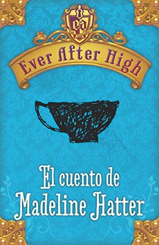 Ever After High. El cuento de Madeleine Hatter por Shannon Hale